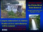 and just started the elwha river dam removal olympic national park wa september 17 2011