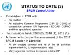 status to date 3 srcm central africa