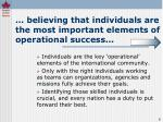 believing that individuals are the most important elements of operational success