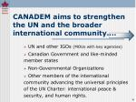 canadem aims to strengthen the un and the broader international community