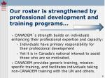 our roster is strengthened by professional development and training programs