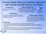 during chapter planning maintain alignment with overall incose mission and goals