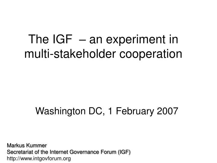 the igf an experiment in multi stakeholder cooperation n.
