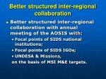 better structured inter regional collaboration