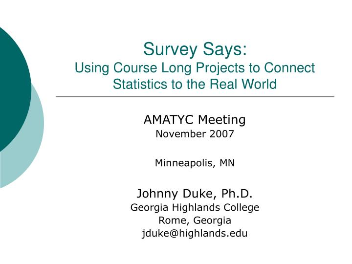 survey says using course long projects to connect statistics to the real world n.