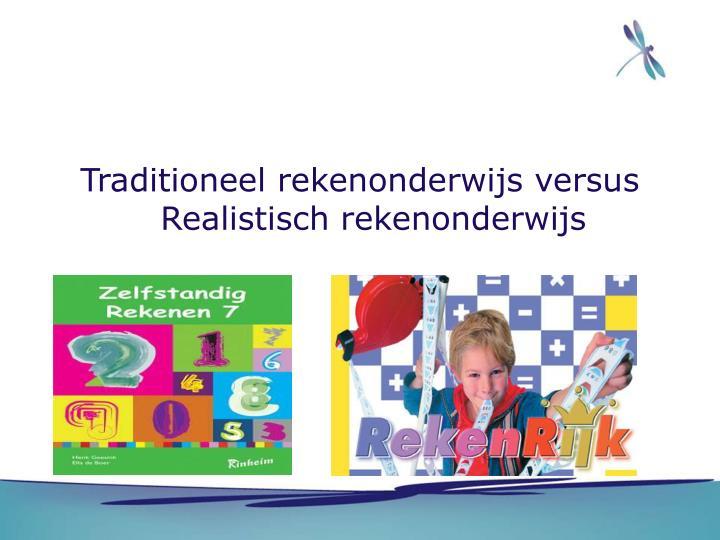 Traditioneel rekenonderwijs versus Realistisch rekenonderwijs