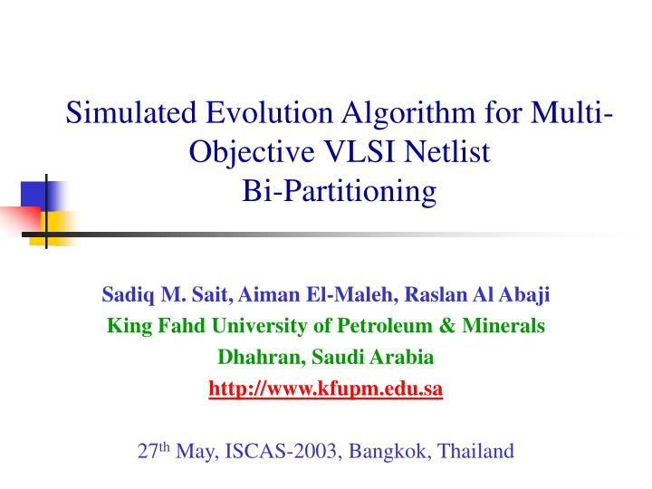 simulated evolution algorithm for multi objective vlsi netlist bi partitioning n.