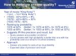 how to measure answer quality