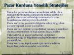 pazar kurduna y nelik stratejiler