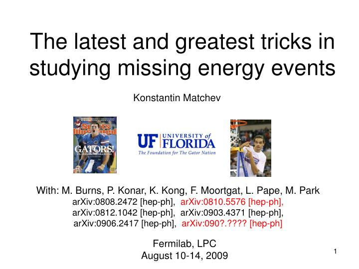 the latest and greatest tricks in studying missing energy events n.