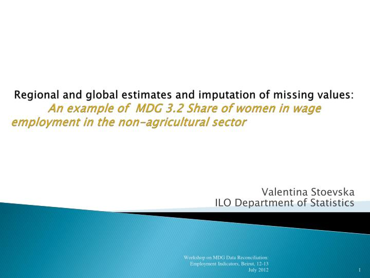 valentina stoevska ilo department of statistics n.