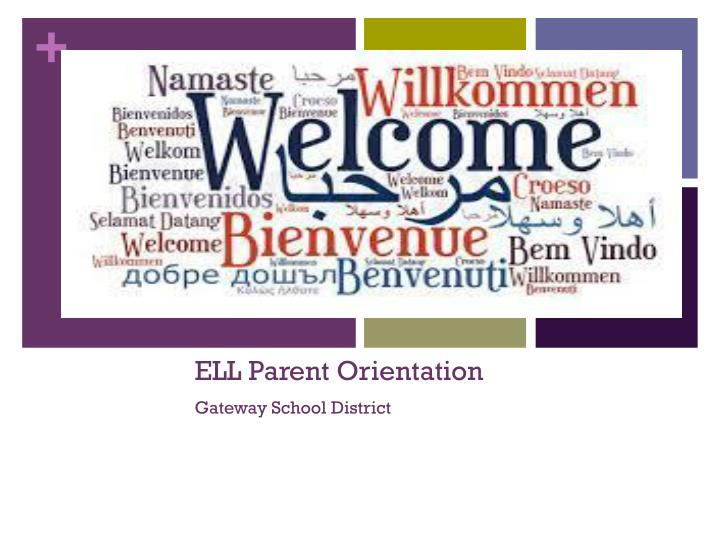 ell parent orientation gateway school district n.