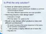 is ipv6 the only solution