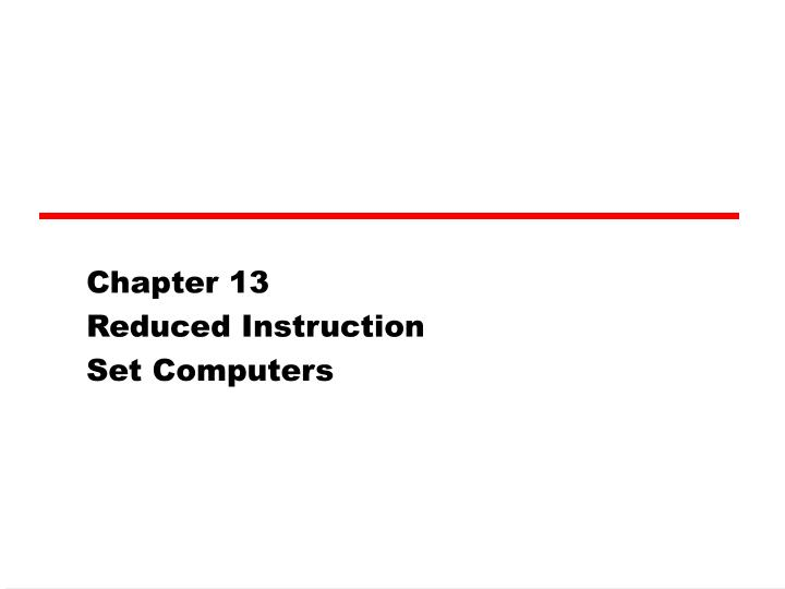 chapter 13 reduced instruction set computers n.