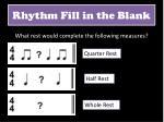 rhythm fill in the blank1
