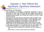 example 1 main effects not significant significant interaction5