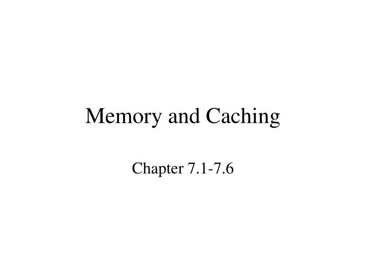memory and caching n.