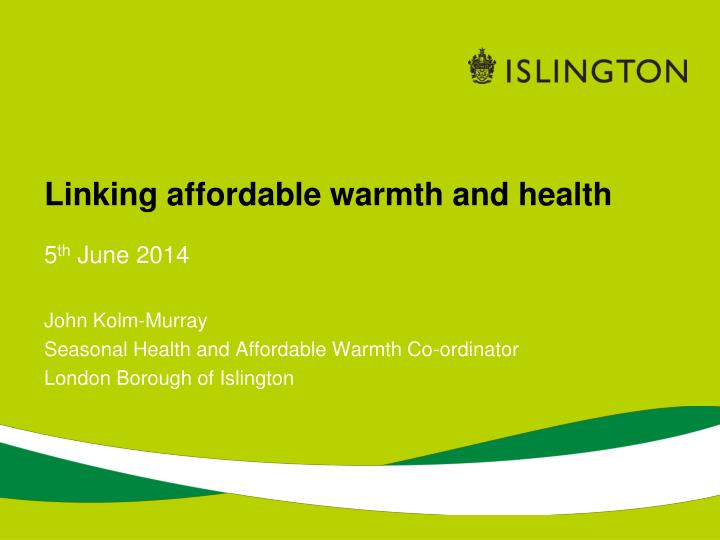 linking affordable warmth and health n.