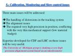 5 calibration monitoring and slow control issues