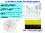 6 simulations studies fast and geant based