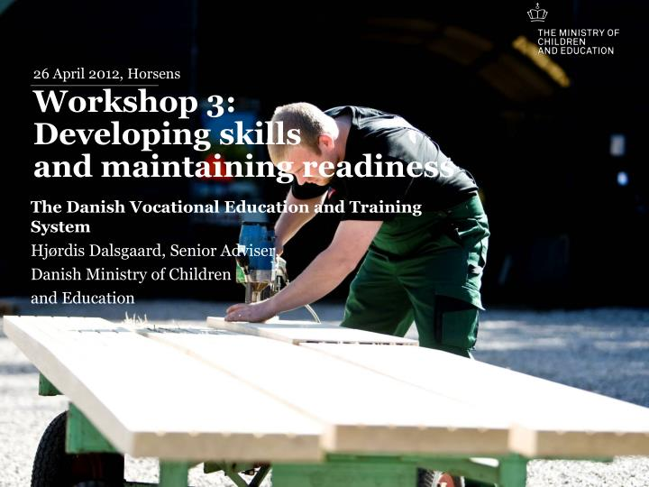 26 april 2012 horsens workshop 3 developing skills and maintaining readiness n.