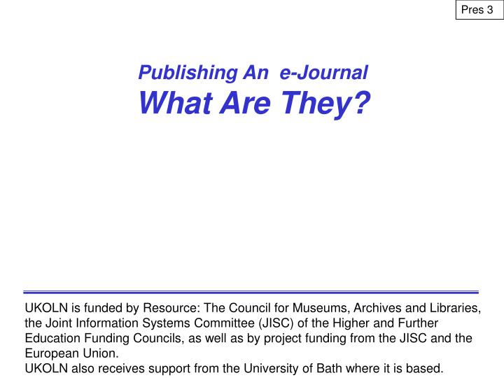 publishing an e journal what are they n.