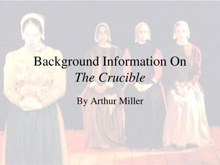 background information on the crucible n.
