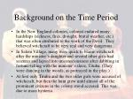 background on the time period1