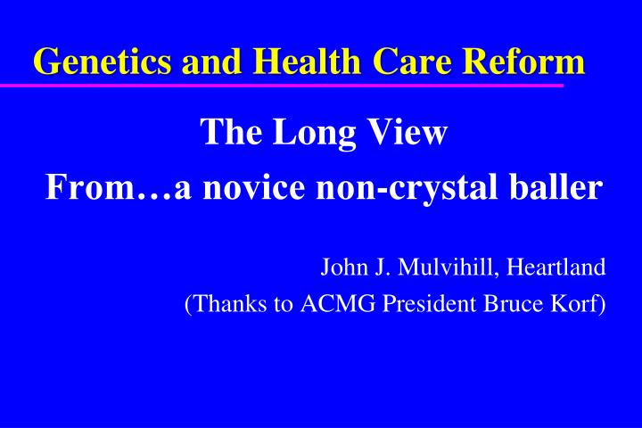 genetics and health care reform n.