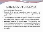 servicios o funciones