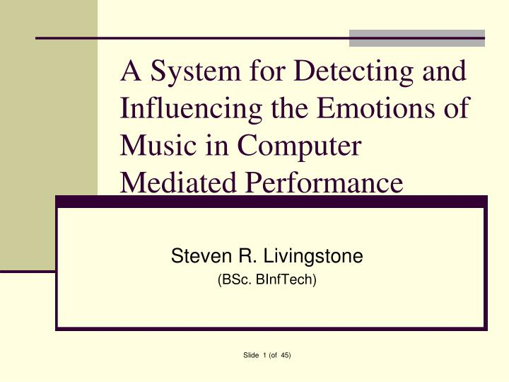 a system for detecting and influencing the emotions of music in computer mediated performance n.