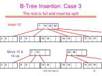 b tree insertion case 3 the root is full and must be split1