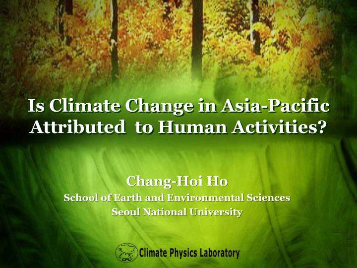 is climate change in asia pacific attributed to human activities n.