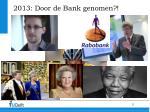2013 door de bank genomen
