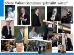 65ste vakantiecursus gebruikt water