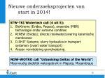 nieuwe onderzoeksprojecten van start in 2014