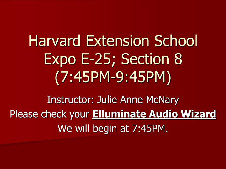 harvard extension school expo e 25 section 8 7 45pm 9 45pm n.
