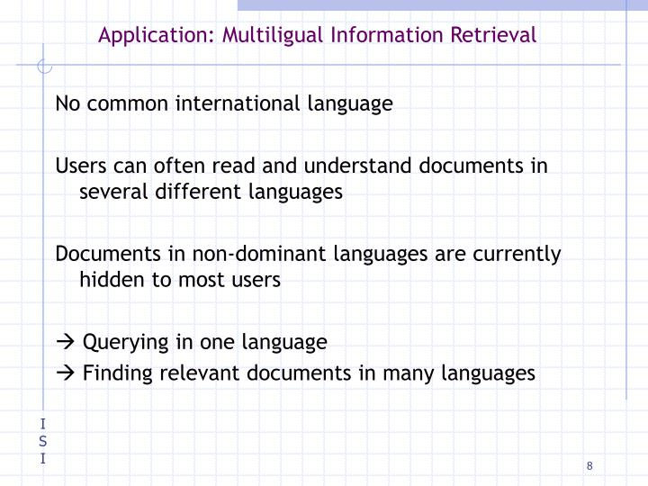 Application: Multiligual Information Retrieval