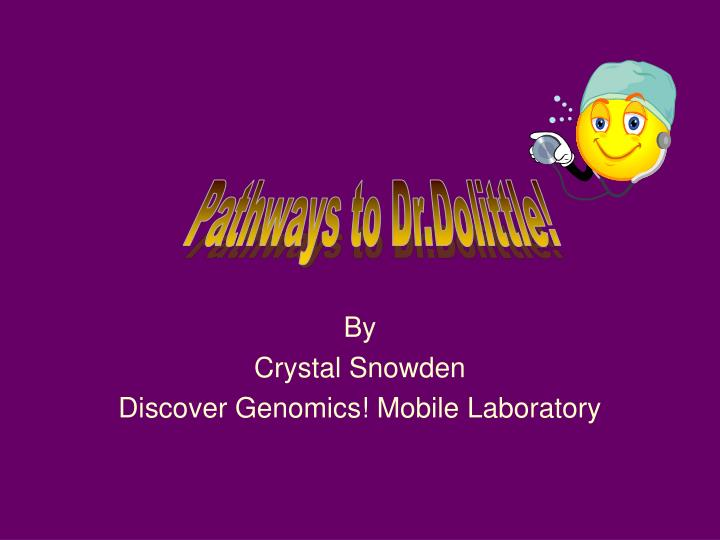 by crystal snowden discover genomics mobile laboratory n.