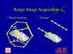 range image acquisition