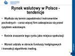 rynek walutowy w polsce tendencje