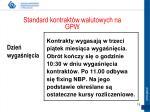 standard kontrakt w walutowych na gpw6
