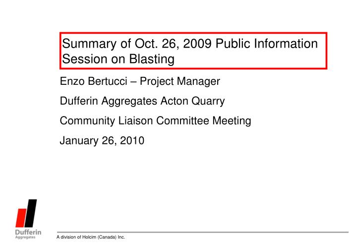 summary of oct 26 2009 public information session on blasting n.