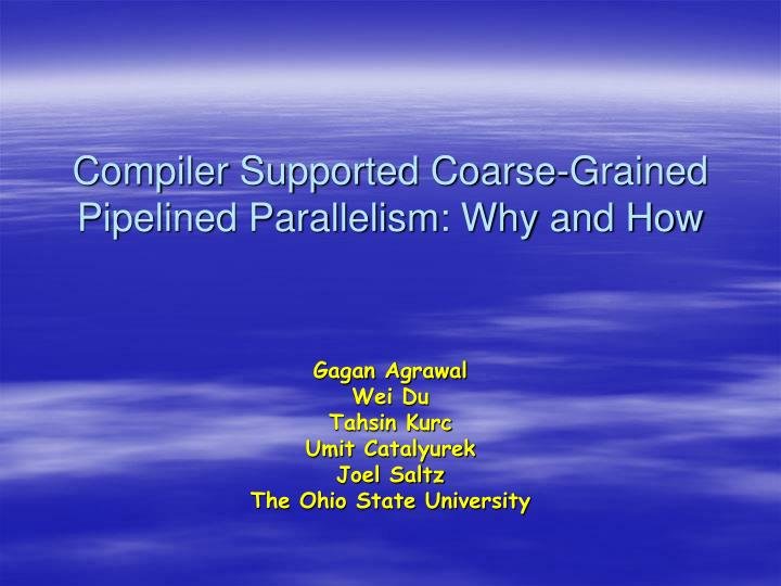 compiler supported coarse grained pipelined parallelism why and how n.