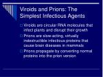 viroids and prions the simplest infectious agents