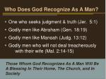 who does god recognize as a man