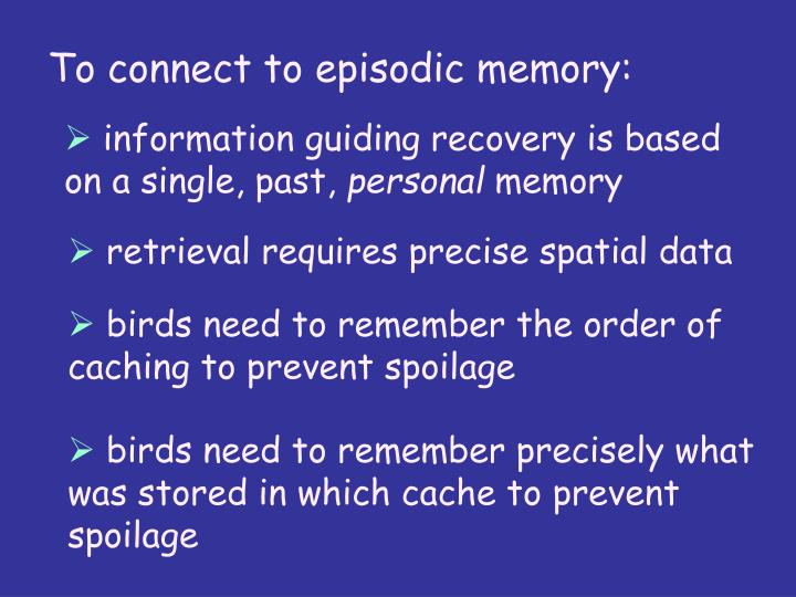 To connect to episodic memory: