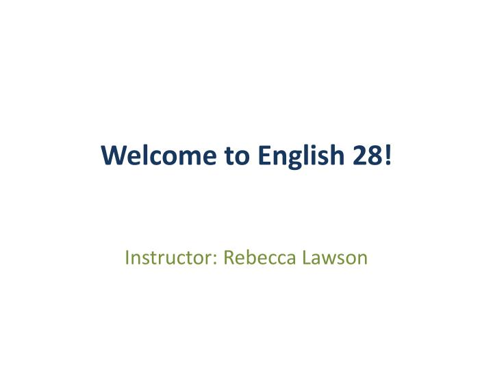 welcome to english 28 n.
