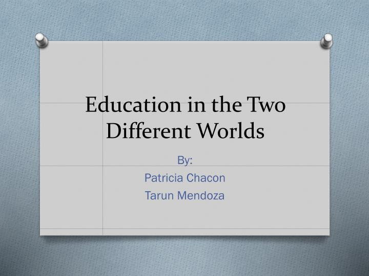 education in the two different worlds n.