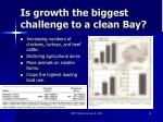 is growth the biggest challenge to a clean bay
